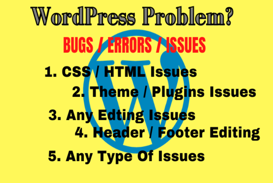 I will fix wordpress issues,  error,  bugs,  in 5 hours