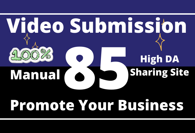 I will do provide video submission top on 85 high DA/PA sites