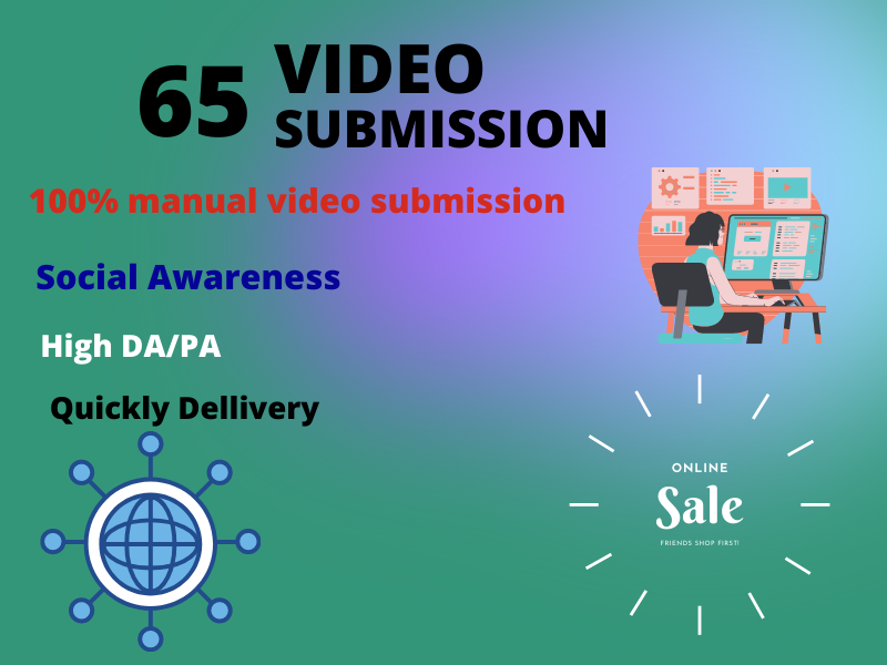 I will do 65 video submission in professional site.