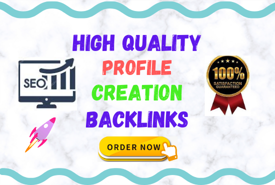 I will provide 100 High authority SEO Profile creation Linkbuilding to quickly rank your website