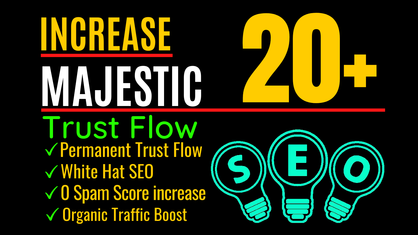 I will increase your majestic trust flow up to 20 plus