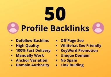 I Will Manually Creat 50 Dofollow High Authority Profile Backlinks
