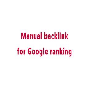 Manual backlink service for google ranking