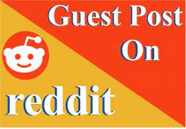 Write And Publish a Guest Post On Reddit DA 91 PA 87