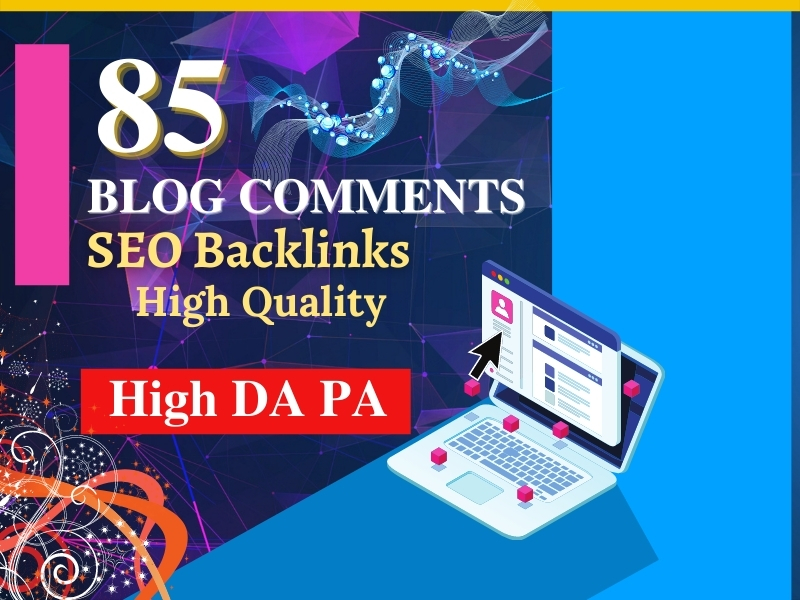 I Will Create 85 Niche Blog Comments Quality Backlinks On High DA
