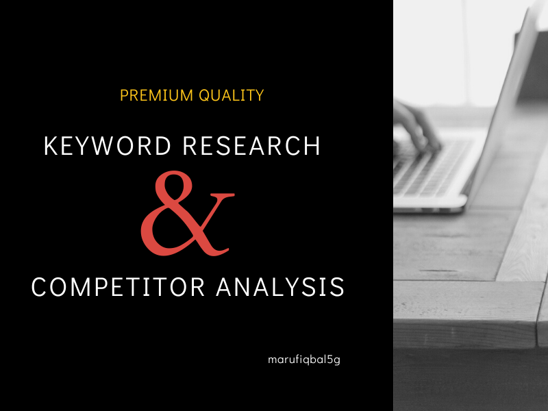 For Google top position,  I will conduct premium keyword research and competitive analysis
