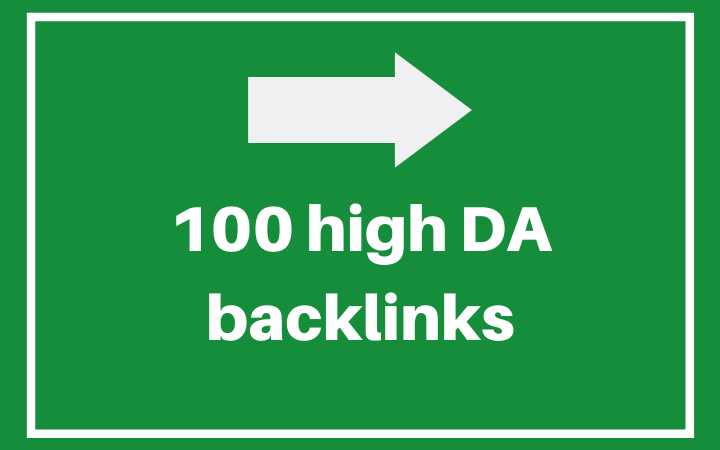 100 quality high DA backlinks for growing your business