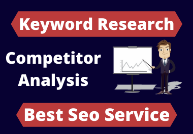 I will do premium SEO keyword research and competitor analysis
