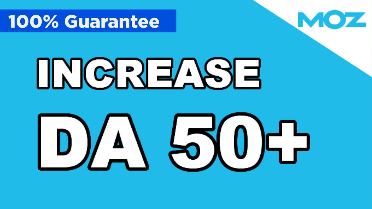 increase Moz DA domain authority 50+ PA page authority 30
