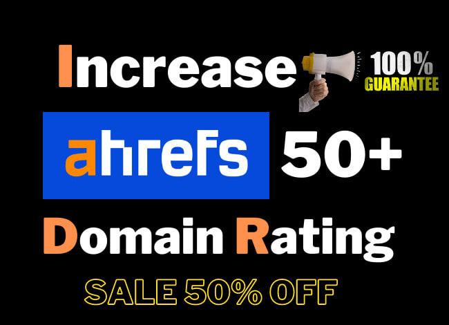 increase ahrefs domain rating ahrefs DR 50 plus