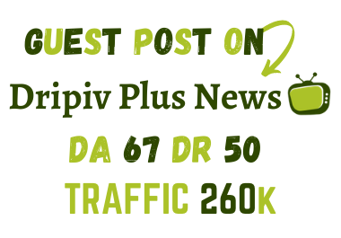 I will Publish guest post on dripivplus. com with do-follow backlinks