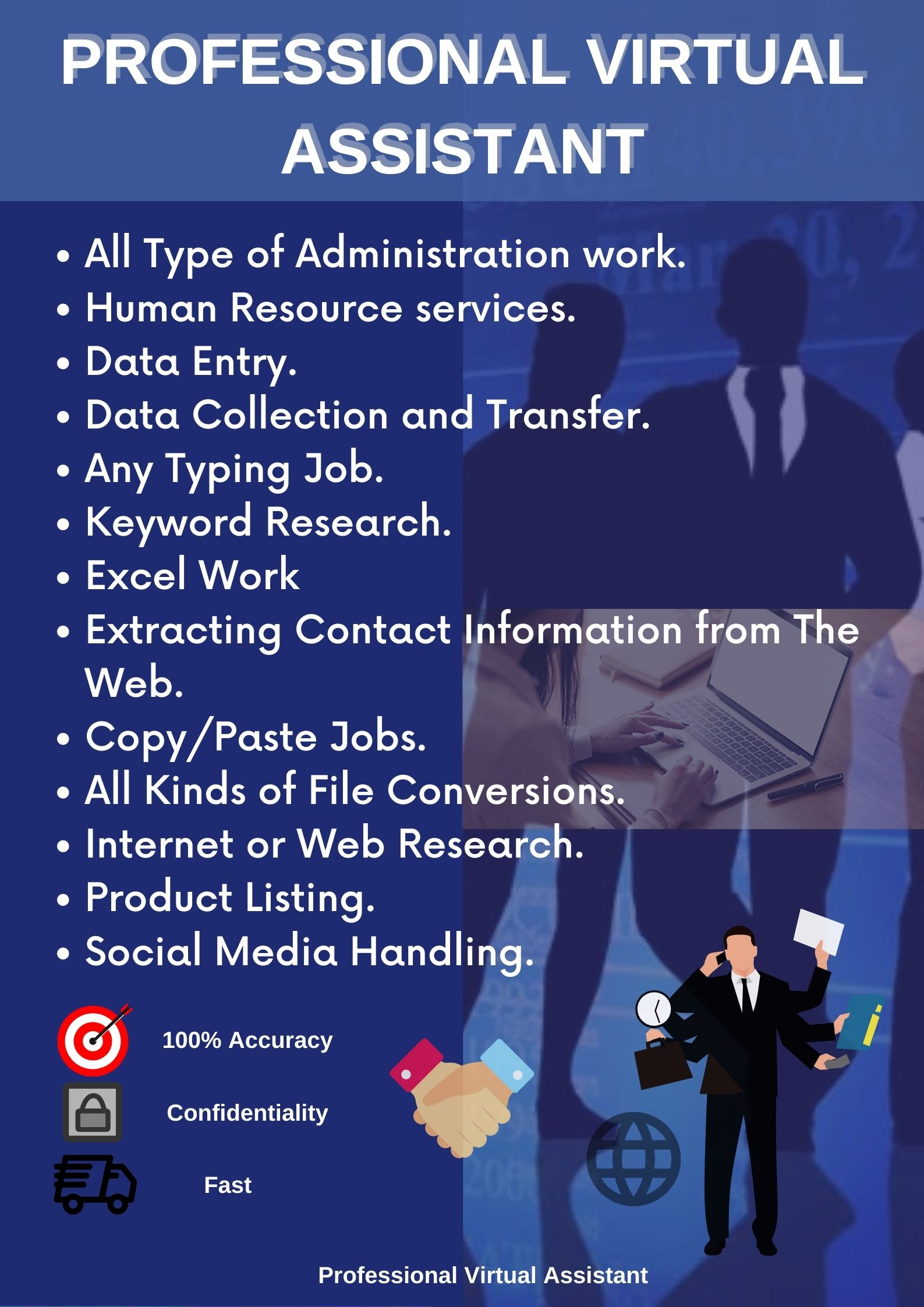 I will be your professional Virtual Assistant,  Data entry,  Data management,  Web Research,  Typing,  HR