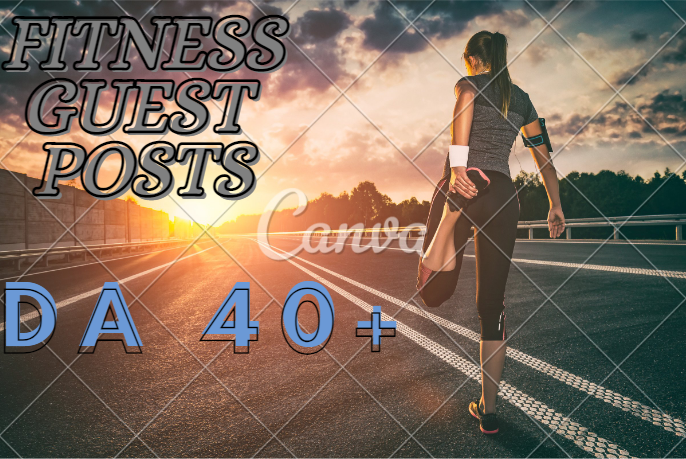 I will do fitness guest post on high da blog