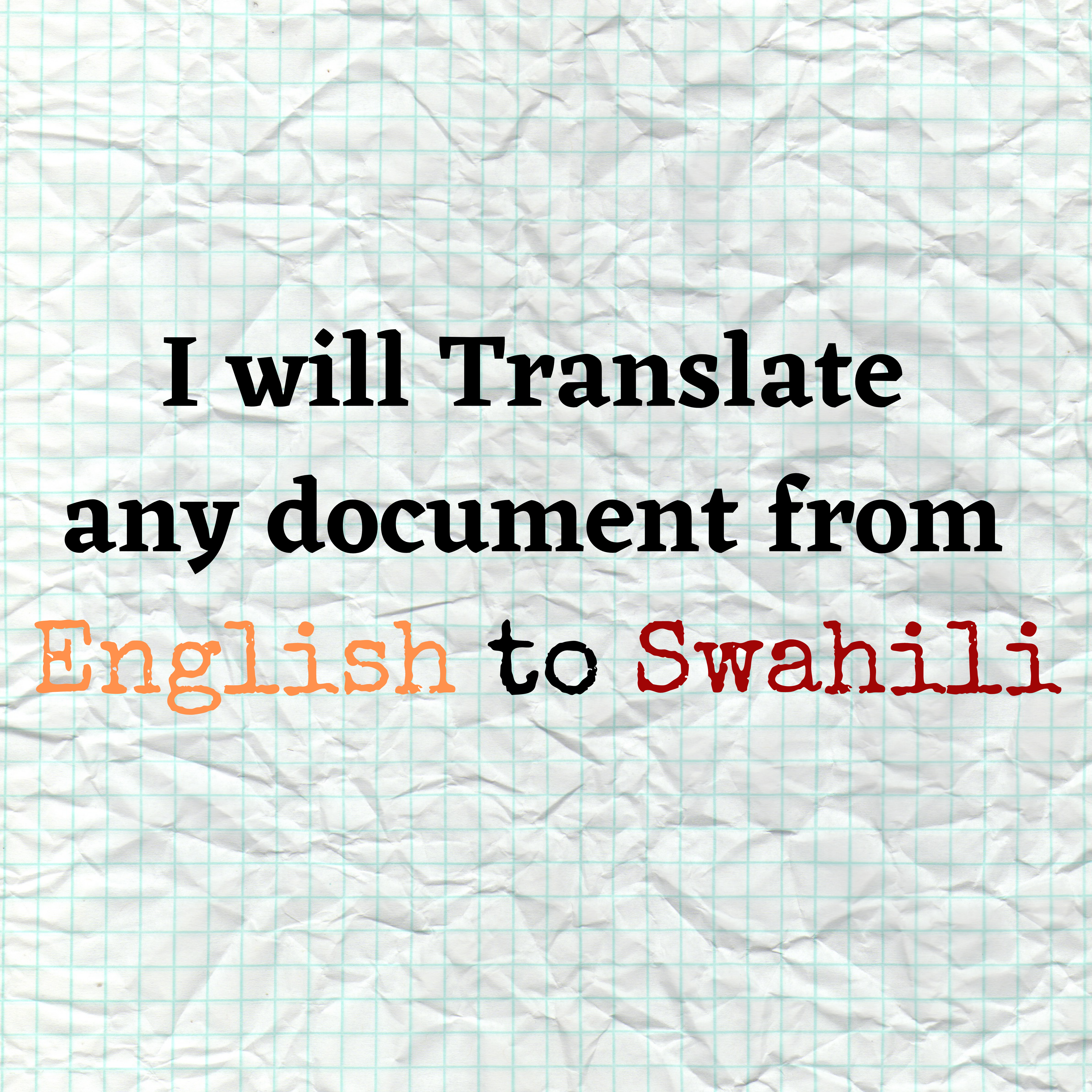 I will translate any document from English to Swahili
