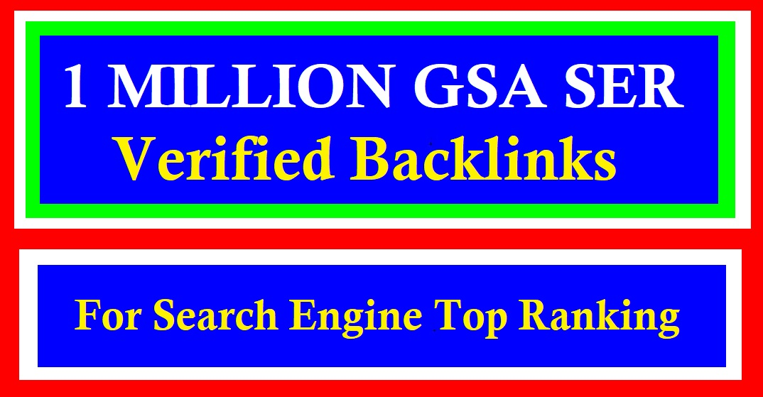 1 Million GSA SER Backlinks for your website ranking in the google search engine