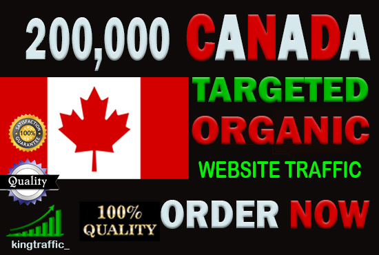 Send 200,000 High Quality Canada Targeted Real and Active Website visitors for your Website