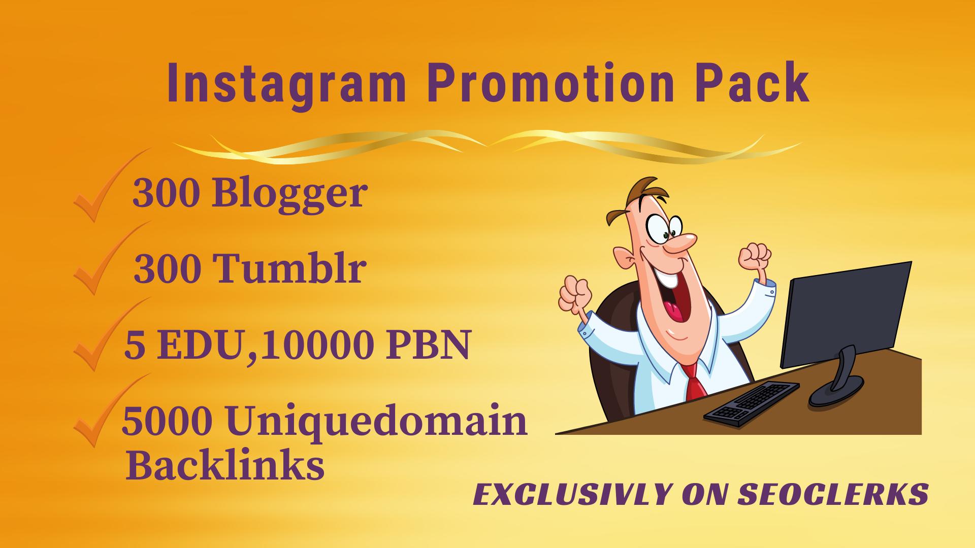 Instagram Promo pack - Get 5 EDU,  300 blogger, 300 tumblr,  10000 PBN,  5000 uniquedomain backlinks