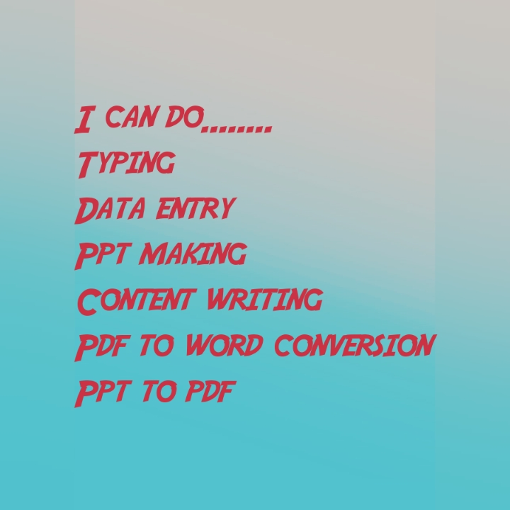 Data entry,  typing,  ppt making,  content writing or word conversion work
