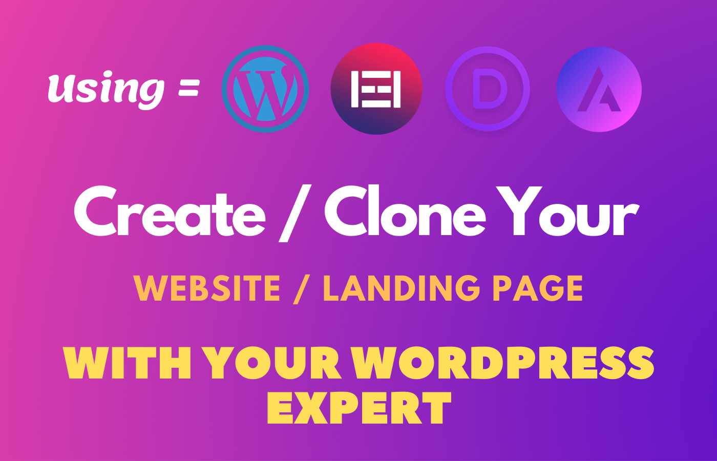 I will create wordpress website or landing page using elementor pro,  divi,  astra pro,  avada