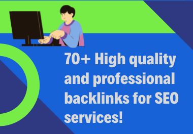 I will do 70+ high quality and professional backlinks for SEO services