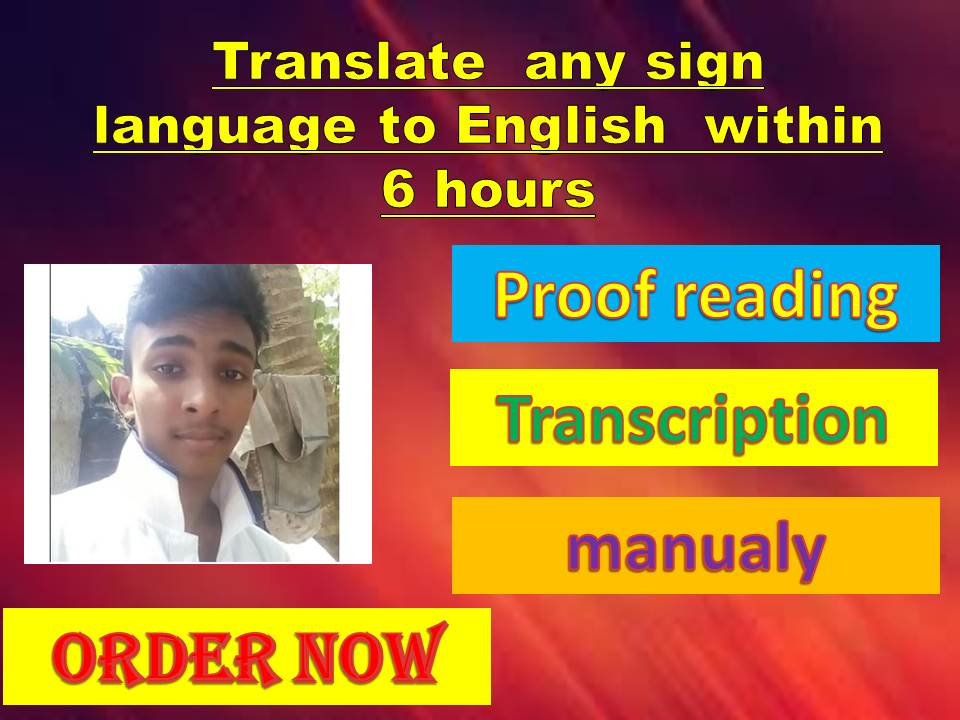 translate sign languages to English within 6 hours