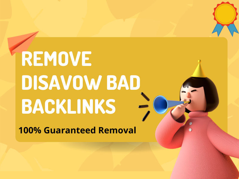 I will remove bad backlinks and disavow toxic backlinks from your website