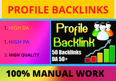 I will do manually 80 high quality profile backlinks with high DA & PA