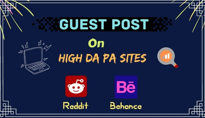 I will write and publish 2 guest post on high DA sites reddit and behance
