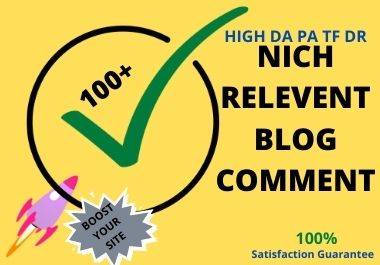 100+Dofollow Nich Relevent BLOG Comments for Your Site Google Top Ranking
