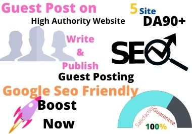 I will write & publish 5 Site DA90+ Guest post Google top Ranking Your website
