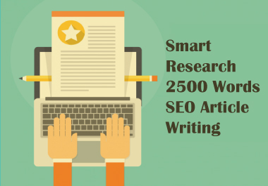 Smart Research 2500 Words SEO Article Writing