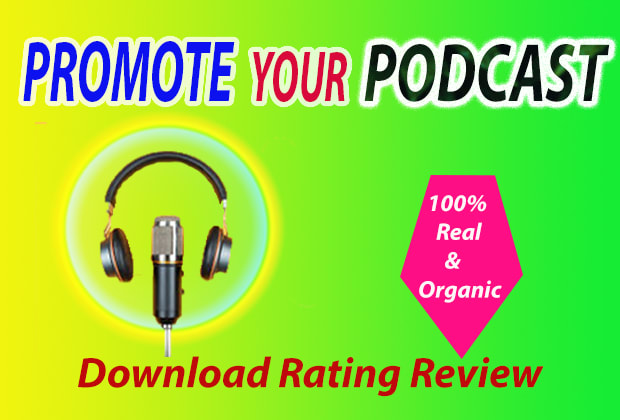 I will promote your podcast to increase download ratings