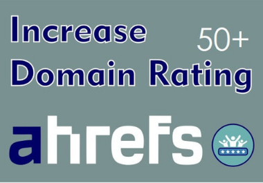 I will be able to create high Quality backlinks and increase dr 50 plus
