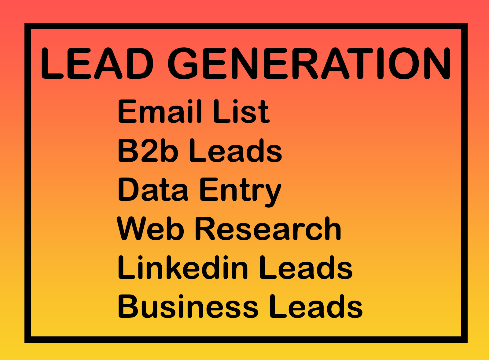 I will provide B2B lead generation, collect business leads and email list building