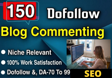 150 Unique High Quality Manual Niche Relevant Blog Commenting Service
