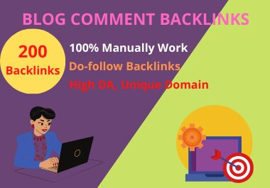 I will do 200 top quality do-follow blog comments backlinks