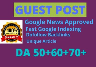 I will Write and Publish guest post DA 70 Index website Approved
