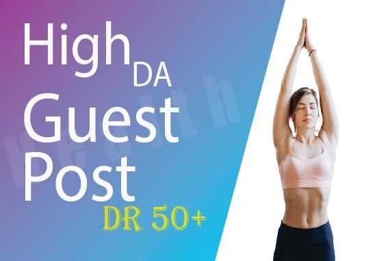 I will do high DA guest post of health & tech