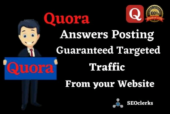 Guaranteed Targeted Traffic from your Website 20 High-Quality Keyword Related Quora Answers Posting