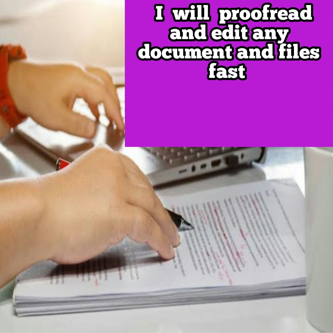 I will proofread and edit any documents and files fast