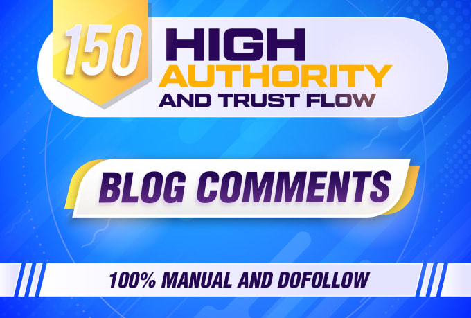 I do 150 high quality dofollow and manual blog comment backlink