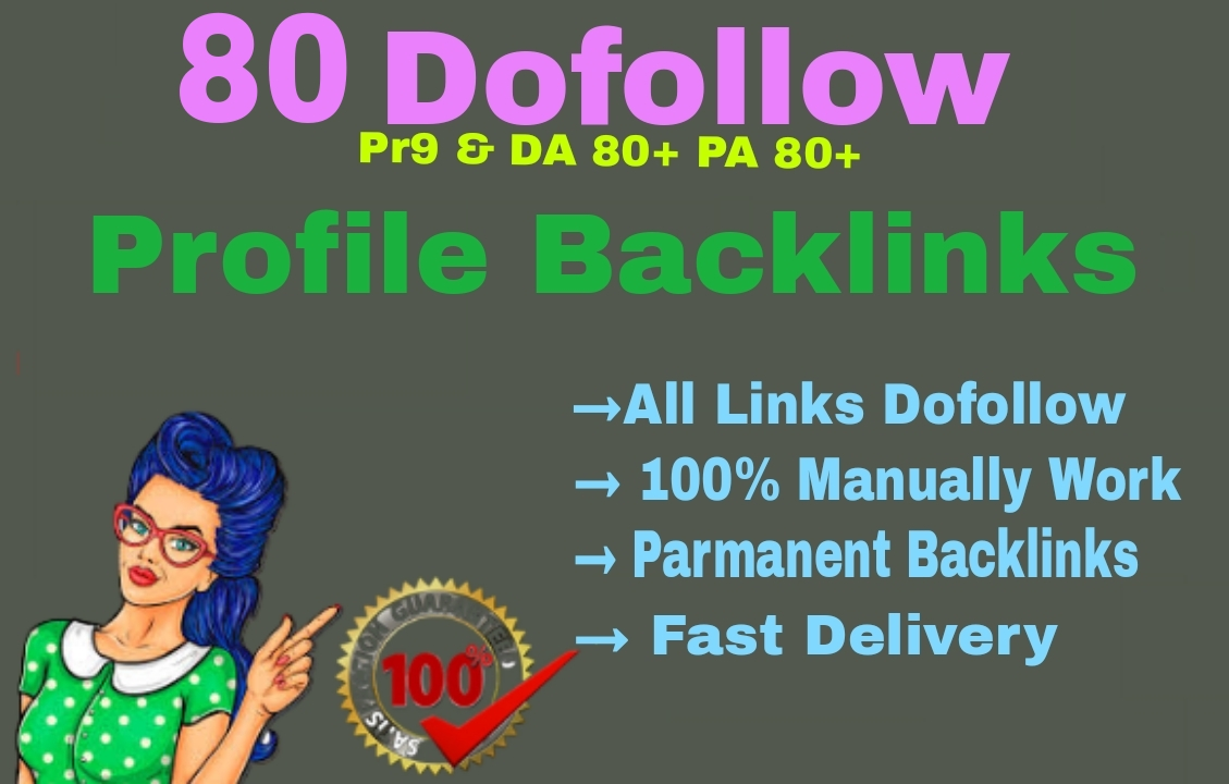 I Will Create Manually 80 High DA/PA Full Dofollow Profile Backlinks