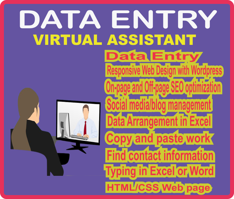 Let me be your Virtual Assistant and also handle all your Data Entry tasks