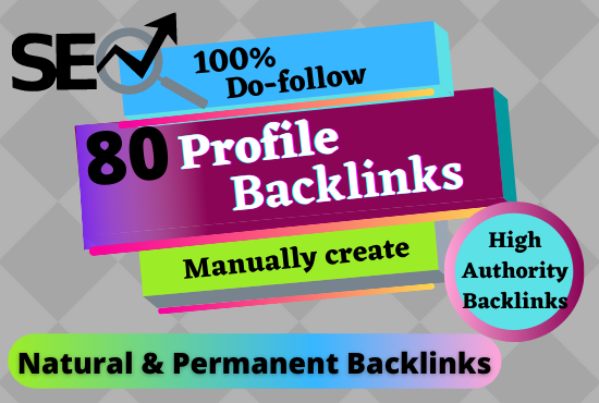 I will create manually 80 Profile Backlinks High DA/PA permanent Backlinks unique link