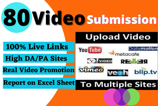 I will manually upload video on Top 80 video submission sites high authority backlinks