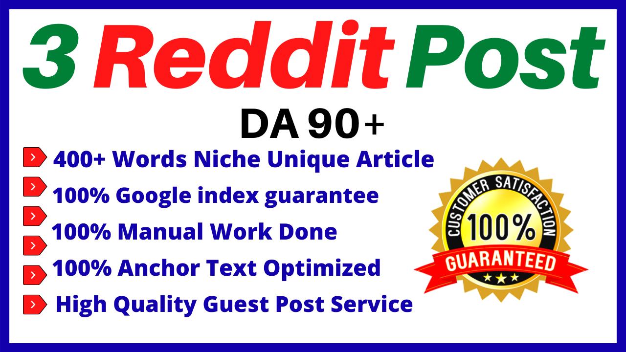 Write and Publish 3 Reddit Guest Posts DA 90+ High Quality Backlinks