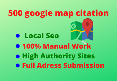 I will create 500 google maps citations manually for local business white hat seo method