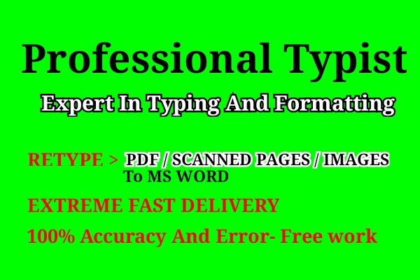 I will do a fast typing job,  retype scanned pages,  pdf to word,  pro typist