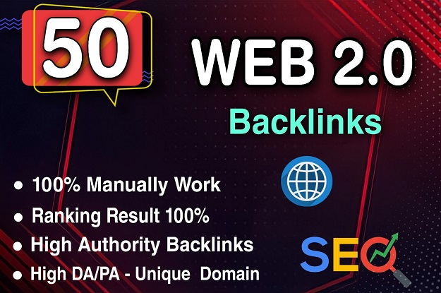 I will Build 50 high authority dofollow WEB 2.0 backlinks