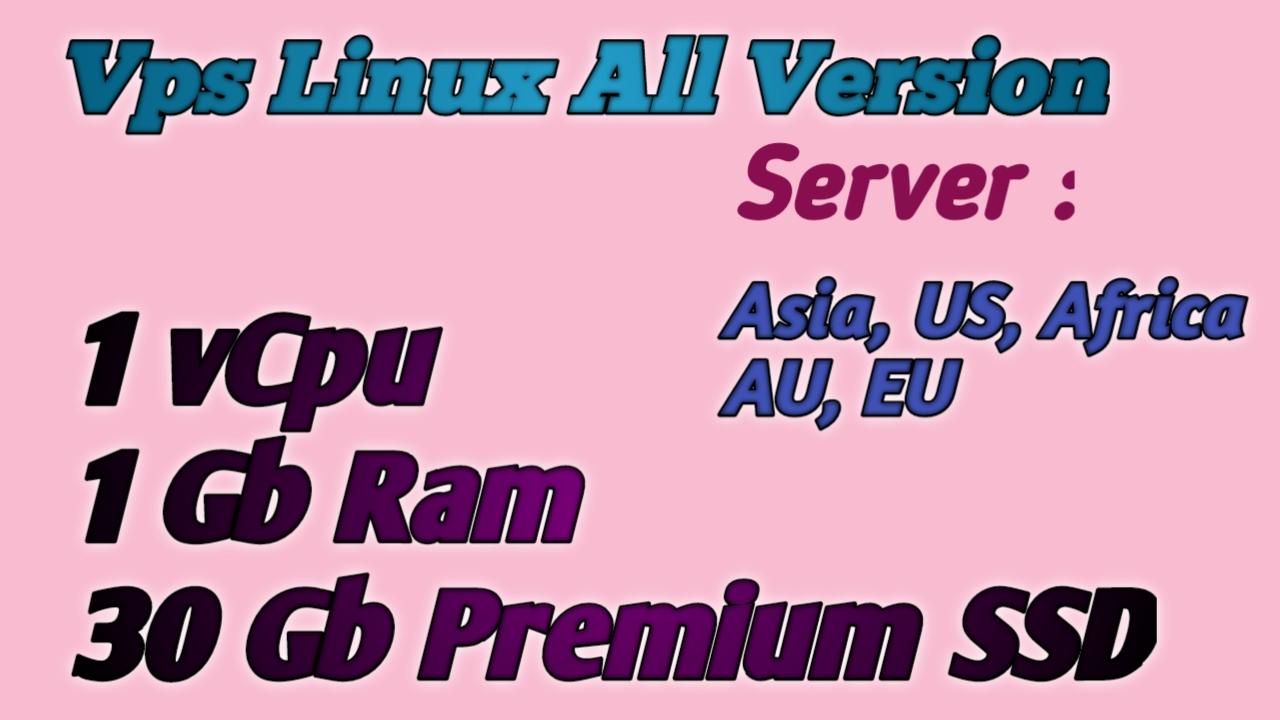 VPS/RDP Linux All Version 1 vCPU 1Gb Ram 30Gb Premium SSD For 30 Days